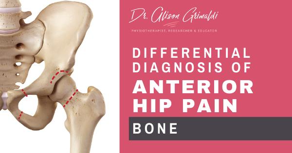 Differential Diagnosis of Anterior Hip Pain BONE