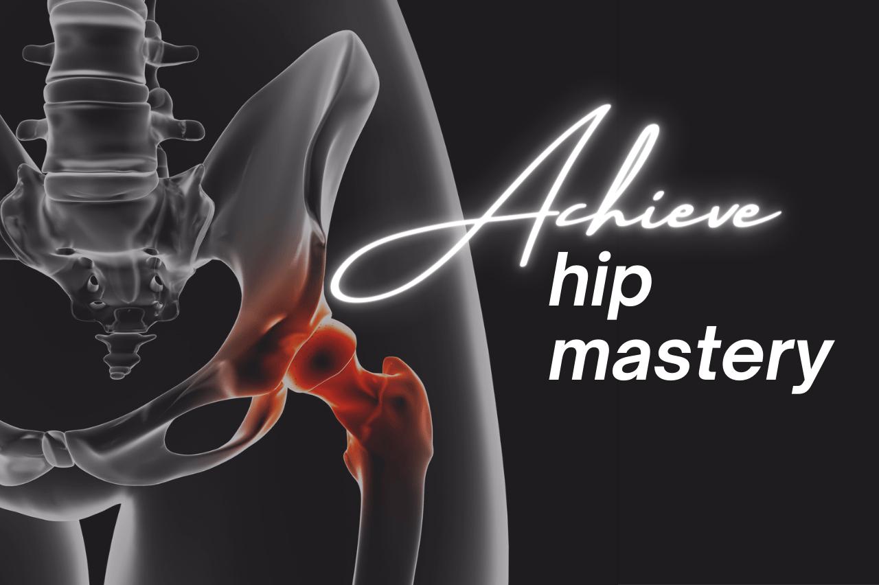 HIP ACADEMY_Achieve hip mastery