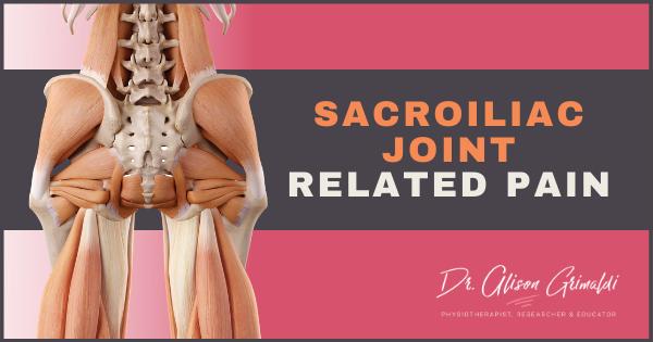 Sacoriliac Joint Related Pain_Dr Alison Grimaldi