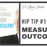 Hip Tips for Christmas #11 Measure outcomes
