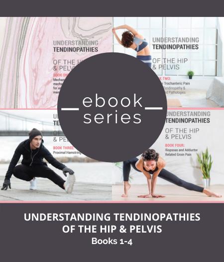 eBook Series - Understanding Tendinopathies of the Hip & Pelvis